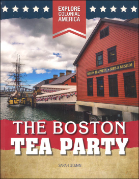 Boston Tea Party (Explore Colonial America)