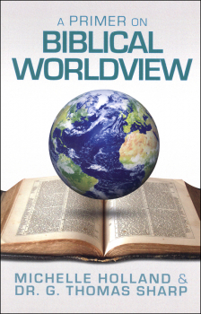 Primer on Biblical Worldview