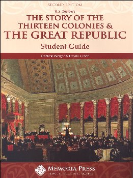 Story of the Thirteen Colonies & the Great Republic Student Guide 2nd Edition