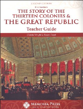 Story of the Thirteen Colonies & the Great Republic Teacher Guide 2nd Edition