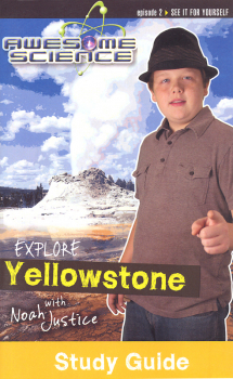 Awesome Science Episode 2: Explore Yellowstone Study Guide