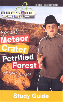 Awesome Science Episode 3: Explore Meteor Crater & Petrified Forest Study Guide