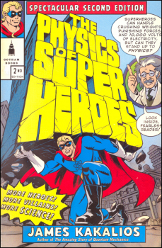 Physics of Superheroes: Spectacular Second Edition