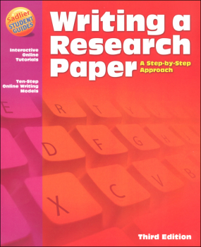 Writing a Research Paper - A Step-By-Step Approach Student Edition
