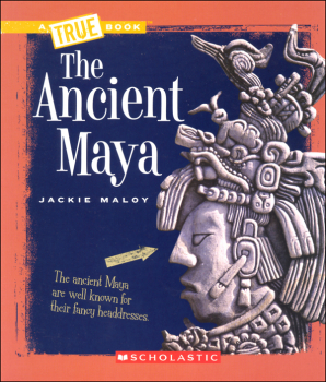 Ancient Maya (True Book - Ancient Civilizations)