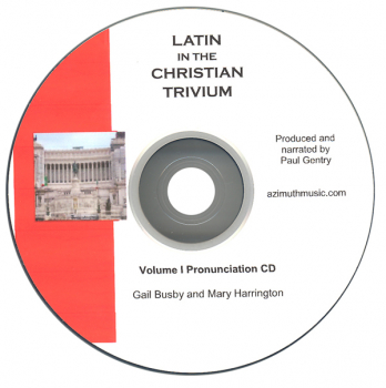 Latin in the Christian Trivium Volume I Pronunciation CD