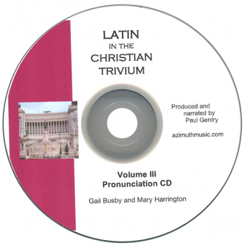 Latin in the Christian Trivium Volume III Pronunciation CD