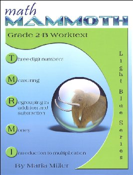 Math Mammoth Light Blue Series Grade 2-B Worktext