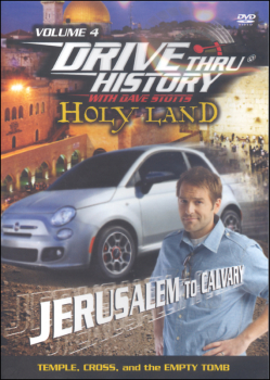 Drive Thru History Holy Land Volume 4 DVD: Jerusalem to Calvary