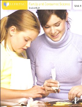 Family and Consumer Science Lifepac - Unit 1 Worktext