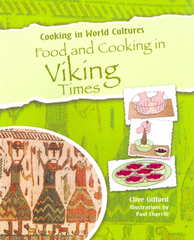 Food and Cooking in Viking Times (Cooking in World Cultures)