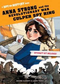 Anna Strong and the Revolutionary War Culper Spy Ring (Spy on History)