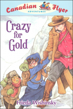 Crazy for Gold (Canadian Flyer Adventures #3