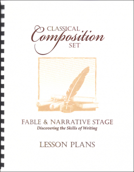 Classical Composition I & II Set Fable & Narrative Lesson Plans