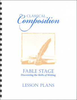 Classical Composition I: Fable Stage Lesson Plans