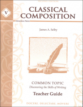 Classical Composition V: Common Topic Teacher Guide and Key 2nd Ed