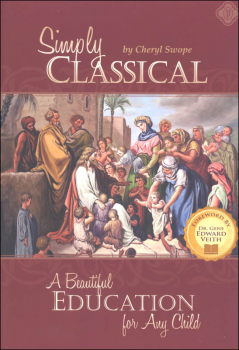 Simply Classical (A Beautiful Education for Any Child) 2nd Ed.