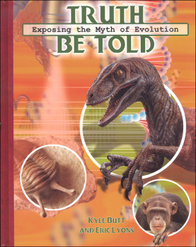 Truth Be Told: Exposing the Myth of Evolution