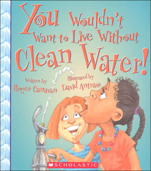 You Wouldn't Want to Live Without Clean Water