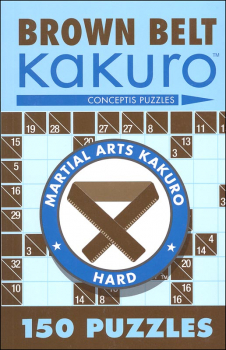 Brown Belt Kakuro: 150 Puzzles