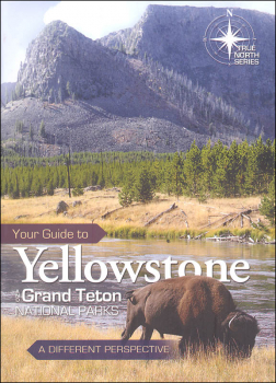 Your Guide to Yellowstone and Grand Teton National Park (True North)
