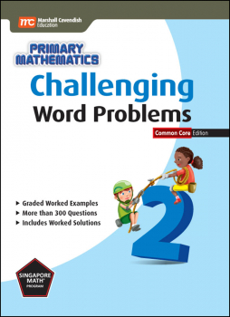 Primary Mathematics Challenging Word Problems 2 Common Core Edition
