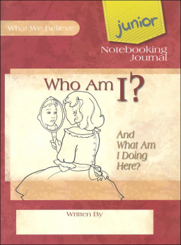 Who Am I? (& What Am I Doing Here) Volume 2 Junior Notebooking Journal
