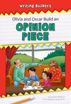 Olivia and Oscar Build an Opinion Piece