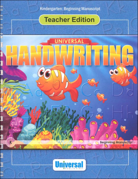 Beginning Manuscript - Grade K Teacher Edition (Universal Handwriting Series)