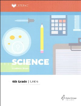 Science 4 Lifepac - Unit 6 Worktext
