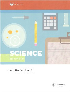 Science 4 Lifepac - Unit 8 Worktext
