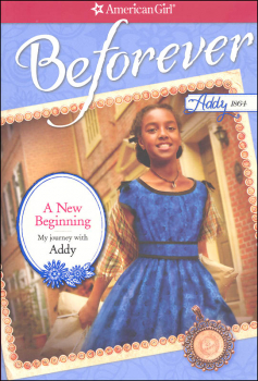 Beforever Addy 1864: New Beginning (My Journey with Addy)