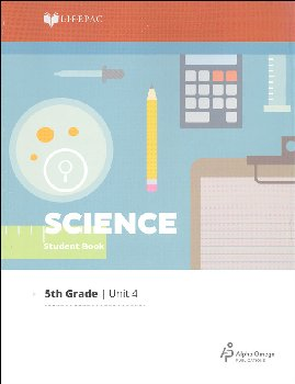 Science 5 Lifepac - Unit 4 Worktext