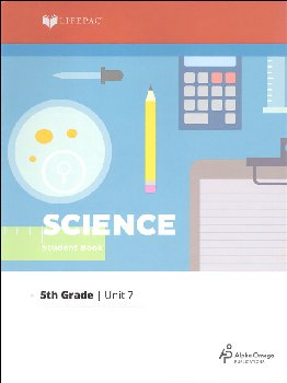 Science 5 Lifepac - Unit 7 Worktext
