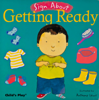 Sign About Getting Ready (Sign About Board Book)