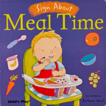 Sign About Meal Time (Sign About Board Book)
