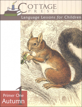 Cottage Press Language Lessons for Children: Primer One Autumn