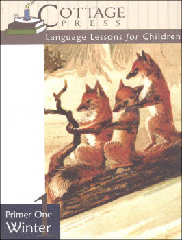 Cottage Press Language Lessons for Children: Primer One Winter