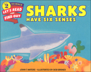 Sharks Have Six Senses (Let's Read and Find Out Science Level 2)