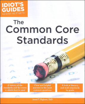 Idiot's Guides: Common Core Standards