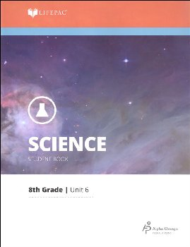 Science 8 Lifepac - Unit 6 Worktext