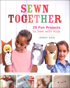 Sewn Together - 25 Fun Projects to Sew With Kids