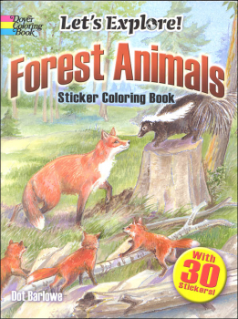 Let's Explore! Forest Animals Sticker Coloring Book