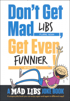 Don't Get Mad Libs, Get Even Funnier! Mad Libs Joke Book
