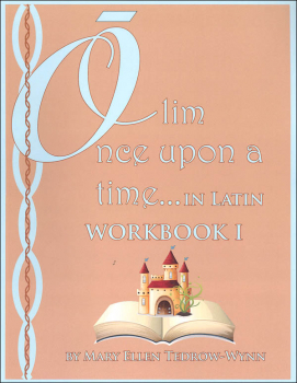Once Upon a Time (Olim in Latin) Workbook I