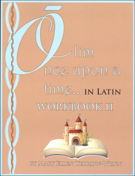 Once Upon a Time (Olim in Latin) Workbook II