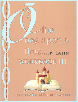 Once Upon a Time (Olim in Latin) Workbook III