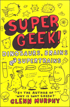 Super Geek! Dinosaurs, Brains and Supertrains