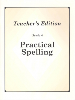 Practical Spelling Teacher's Edition Grade 4