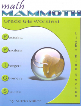 Math Mammoth Light Blue Series Grade 6-B Worktext (Colored Version)
